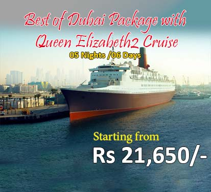 Best of Dubai Package with Queen Elizabeth2 Cruise