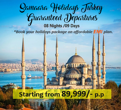 Samaara Holidays Turkey Guaranteed Departures( 8 Nights )